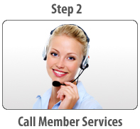 Step 2 - Call Member Services